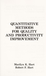 Cover of: Quantitative methods for quality and productivity improvement | Marilyn K. Hart
