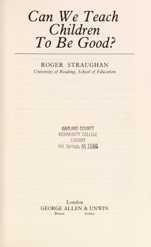 Can we teach children to be good? by Roger Straughan