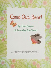 Cover of: Come out, Bear!