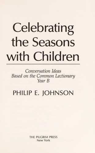 Celebrating the seasons with children by Philip E. Johnson