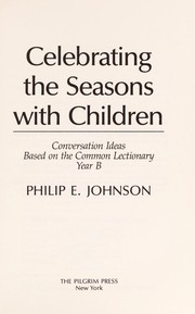 Cover of: Celebrating the seasons with children | Philip E. Johnson