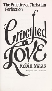 Cover of: Crucified love | Robin Maas