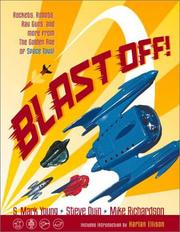 Cover of: Blast Off! Rockets, Robots, Ray Guns, and Rarities from the Golden Age of Space Toys