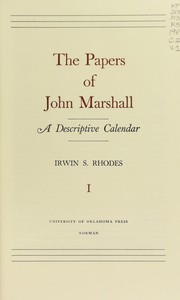 Cover of: The papers of John Marshall, a descriptive calendar | Irwin S. Rhodes