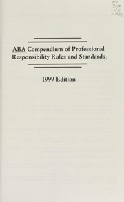 Cover of: ABA Compendium of Professional Responsibility Rules and Standards | Micalyn S. Harris