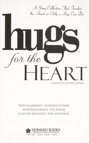 Hugs for the heart by c ompiled by Rhonda Hogan.