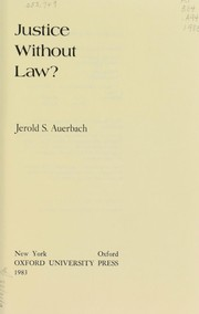 Cover of: Justice without law? | Jerold S. Auerbach