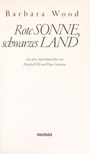 Cover of: Rote Sonne, schwarzes Land | Barbara Wood