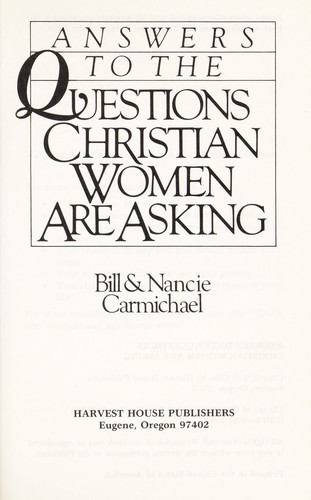 Answers to the questions Christian women are asking by William Carmichael