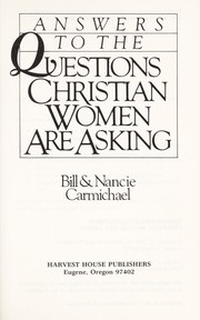 Cover of: Answers to the questions Christian women are asking | William Carmichael