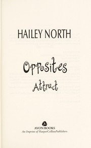 Cover of: Opposites attract | Hailey North