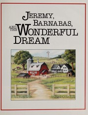 Cover of: Jeremy, Barnabas, and the wonderful dream