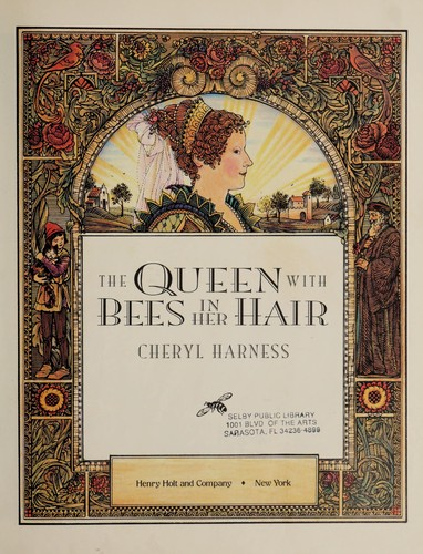 The queen with bees in her hair by Cheryl Harness
