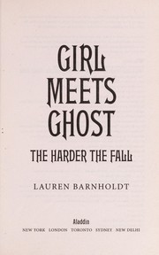 Cover of: The Harder the Fall (Girl Meets Ghost #2)