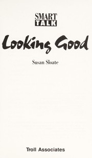 Cover of: Looking good | Susan Sloate