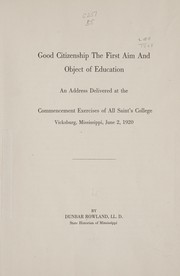 Cover of: Good citizenship the first aim and object of education. | Dunbar Rowland