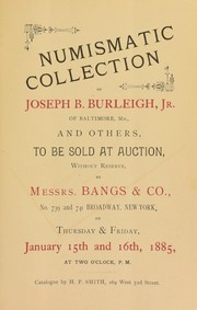 Cover of: Numismatic collection of Joseph B. Burleigh, Jr. ... | Smith, H.P.