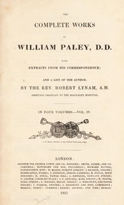 Cover of: The complete works ... with extracts from his correspondence: and a life of the author | William Paley