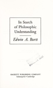 Cover of: In search of philosophic understanding/ Edwin A. Burtt