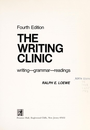 The writing clinic by Ralph E. Loewe