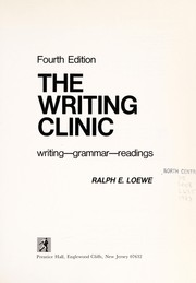 Cover of: The writing clinic | Ralph E. Loewe