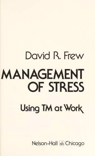 Management of stress by David R. Frew