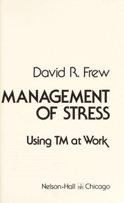 Cover of: Management of stress | David R. Frew