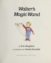 Cover of: Walter's magic wand | Eric Houghton