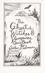 Cover of: The ghosts, witches & vampires quiz book | Arthur Liebman