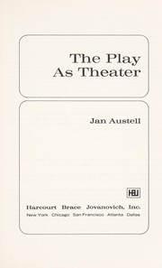 Cover of: The play as theater | Jan Austell.