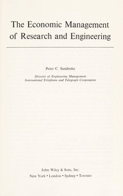 Cover of: The economic management of research and engineering | Peter C. Sandretto