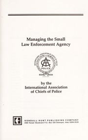 Cover of: Managing the Small Law Enforcement Agency | IACP Staff