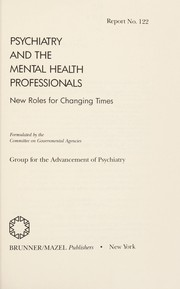 Cover of: Psychiatry and the mental health professionals | Group for the Advancement of Psychiatry. Committee on Governmental Agencies.