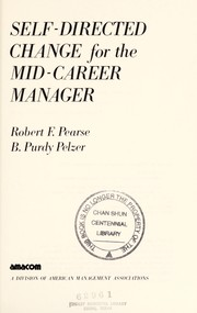 Cover of: Self-directed change for the mid-career manager | Robert F. Pearse