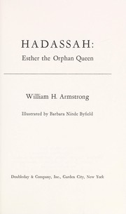 Cover of: Hadassah: Esther the orphan queen | William Howard Armstrong