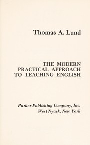 Cover of: The modern practical approach to teaching English | Thomas A. Lund