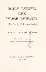 Cover of: Road agents and train robbers | Harry Sinclair Drago