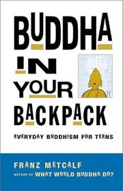 Cover of: Buddha in your backpack | Franz Metcalf