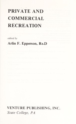Private and commercial recreation by edited by Arlin F. Epperson.