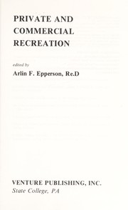 Cover of: Private and commercial recreation | edited by Arlin F. Epperson.