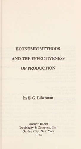 Economic methods and the effectiveness of production by Evseĭ Grigor'evich Liberman