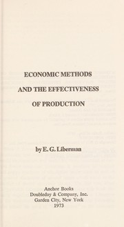 Cover of: Economic methods and the effectiveness of production | Evseĭ Grigor'evich Liberman