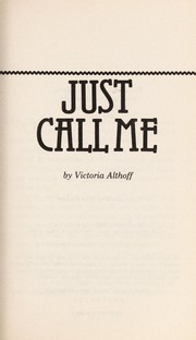 Cover of: Just Call Me | Victoria M. Althoff