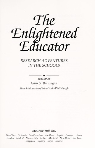 The enlightened educator by edited by Gary G. Brannigan.