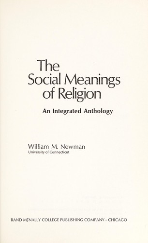 The social meanings of religion by Newman, William M.