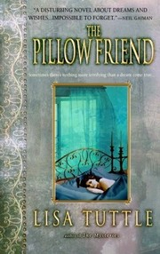 Cover of: The Pillow Friend | Lisa Tuttle