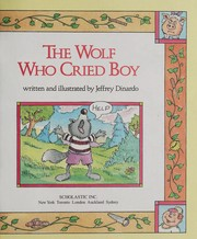 Cover of: The Wolf Who Cried Boy |