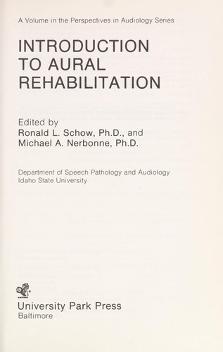 Introduction to aural rehabilitation by edited by Ronald L. Schow and Michael A. Nerbonne.