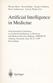 Cover of: Artificial intelligence in medicine | Joint European Conference on Artificial Intelligence in Medical Intelligence in Medicine and Medical Decision Making (1999 Aalborg, Denmark)