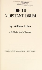 Cover of: Die to a distant drum | William Arden